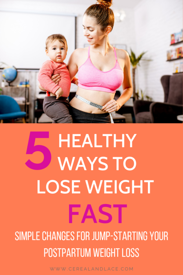 Lose Baby Weight Fast Without Exercise 5 Simple Diet Changes Cereal Lace
